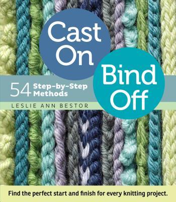 Cast On, Bind Off By Bestor, Leslie Ann